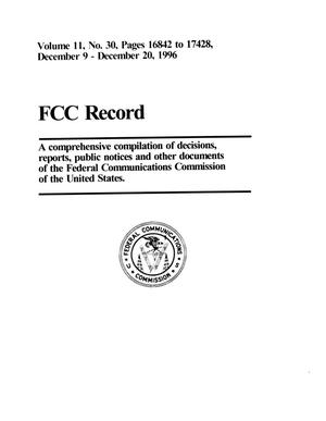 Primary view of object titled 'FCC Record, Volume 11, No. 30, Pages 16842 to 17428, December 9 - December 20, 1996'.