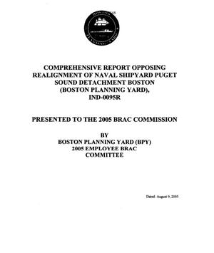 Primary view of object titled 'Community Input - Comprehensive Report Opposing Realignment of Naval Shipyard Puget Sound Detachment Boston'.