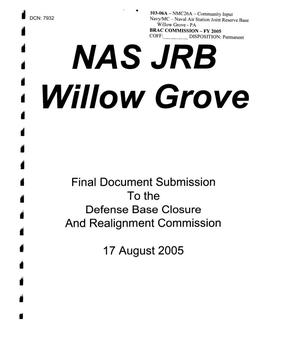 Primary view of object titled 'NAS JRB Willow Grove - Final Document Submission to the Defense Base Closure and Realignment Commission - August 17, 2005'.