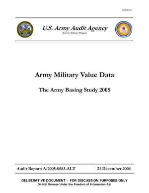 Primary view of object titled 'US Army Audit Agency - Army Military Value Data Report The Army Basing Study 21 Dec 2004'.