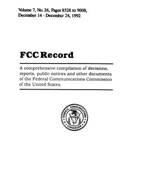 FCC Record, Volume 07, No. 26, Pages 8528 to 9008, December 14-December 24, 1992