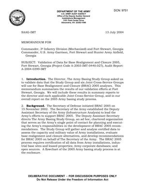 Primary view of object titled 'Memorandum: Validation of Data for Base Realignment and Closure 2005, Fort Stewart, Georgia (Project Code A-2003-IMT-0440.027), Audit Report: A-2004-0399-IMT - dtd 13 July 04'.