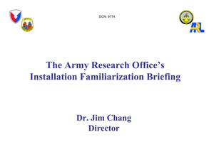 Primary view of object titled 'Army Research Office Installation Familiarization Briefing'.