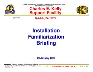 Primary view of object titled 'Charles E Kelly Support Center Installation Familiarization Briefing - 29 January 2004'.