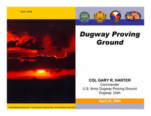 Primary view of object titled 'Dugway Proving Ground Installation Familiarization Briefing - 22 April 2004'.