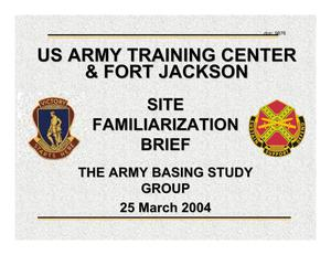 Primary view of object titled 'Fort Jackson Installation Familiarization Briefing (25 Mar 04)'.