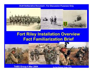 Primary view of object titled 'Fort Riley Installation Familiarization Briefing (4 March 04)'.