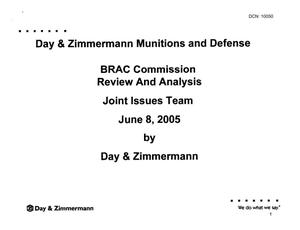 Primary view of object titled 'Community Input - Day & Zimmermann Munitions and Defense - BRAC Commission Review and Analysis Joint Issues Team June 8, 2005'.