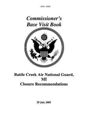 Primary view of object titled 'Commissioner's Base Visit Book - Battle Creek Air National Guard, MI Closure Recommendations - July 29, 2005'.