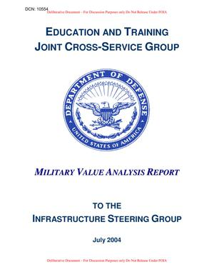 Primary view of object titled 'E&T JCSG - MILITARY VALUE ANALYSIS REPORT (Part 1 of 6) - July 2004'.