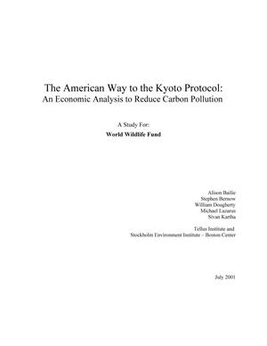 Primary view of object titled 'The American Way to the Kyoto Protocol: an Economic Analysis to Reduce Carbon Pollution. A Study for World Wildlife Fund'.