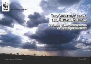 Primary view of object titled 'The Greater Mekong and Climate Change: Biodiversity, Ecosystem Services and Development at Risk'.