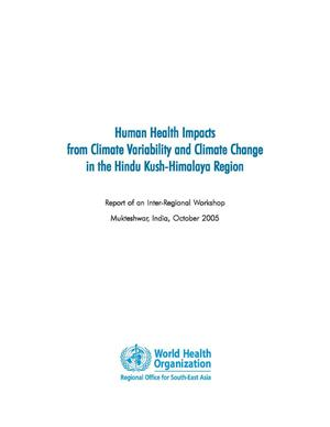 Primary view of object titled 'Human Health Impacts from Climate Variability and Climate Change in the Hindu Kush-Himalaya Region'.