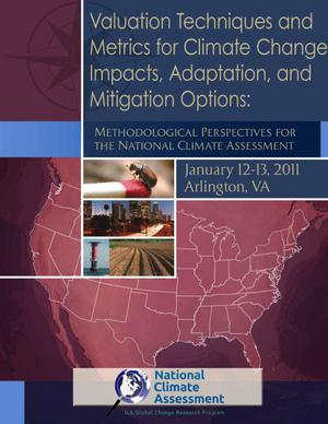 Valuation Techniques and Metrics for Climate Change Impacts, Adaptation, and Mitigation Options: Methodological Perspectives For the National Climate Assessment