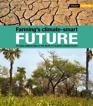 Primary view of object titled 'Farming's Climate-Smart Future: Placing Agriculture at The Heart of Climate - Change Policy'.