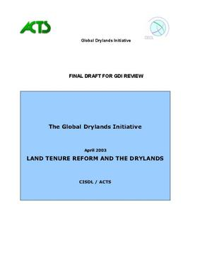 Primary view of object titled 'The Global Drylands Initiative: Land Tenure Reform and The Drylands'.