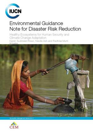 .Environmental Guidance Note for Disaster Risk Reduction: Healthy Ecosystems for Human Security and Climate Change Adaptation