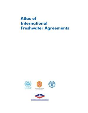 Primary view of object titled 'Atals of International Freshwater Agreements'.