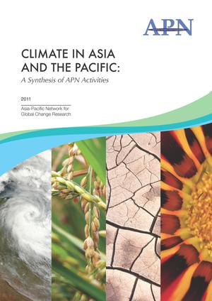 Climate in Asia and the Pacific: A Synthesis of APN Activities