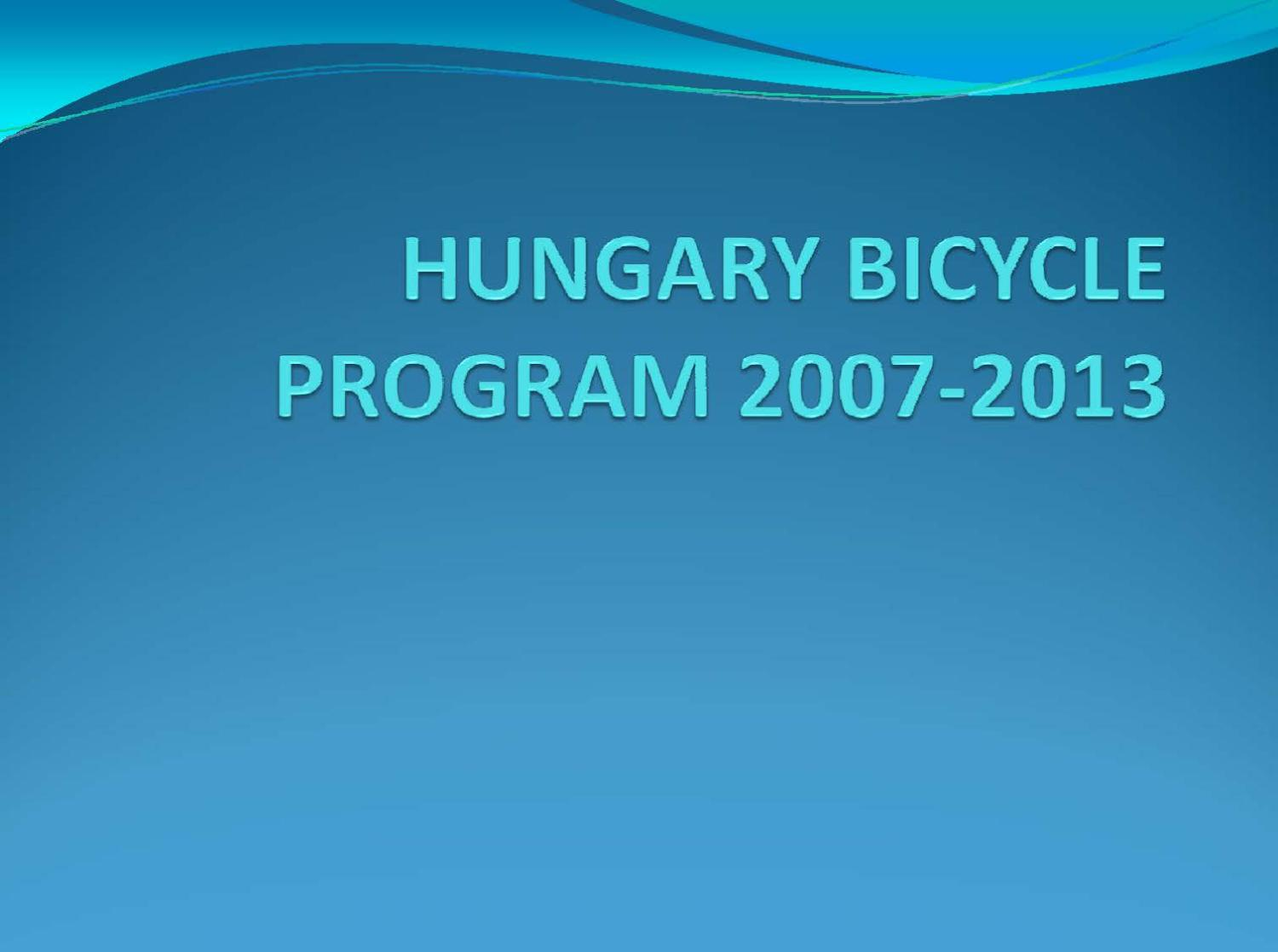 Hungary Bicycle Program 2007-2013                                                                                                      Title Page