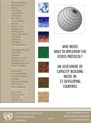 Primary view of object titled 'Who Needs what to Implement the Kyoto Protocol?: An Assessment of Capacity Building Needs in 33 Developing Countries'.