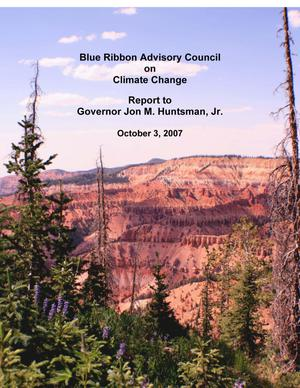 Blue Ribbon Advisory Council on Climate Change, Report to Governor Jon M. Huntsman, Jr.