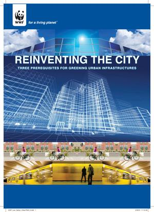 Reinventing the City: Three Prerequisites for Greening Urban Infrastructures