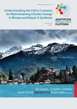 Primary view of object titled 'Understanding the Policy Contexts for Mainstreaming Climate Change in Bhutan and Nepal: A Synthesis'.