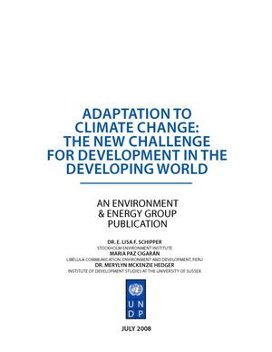 Primary view of object titled 'Adaptation to Climate Change: The New Challenge for Development in the Developing World'.