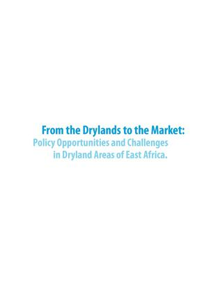 Primary view of object titled 'From the Drylands to the Market: Policy Opportunities and Challenges in Dryland Areas of East Africa.'.