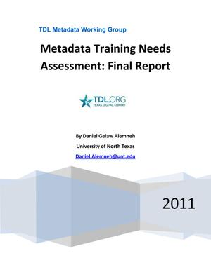 Primary view of object titled 'Metadata Training Needs Assessment: Final Report'.
