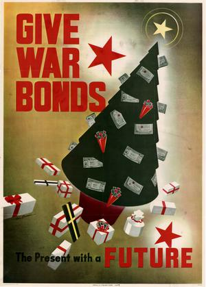 Primary view of object titled 'Give war bonds : the present with a future.'.