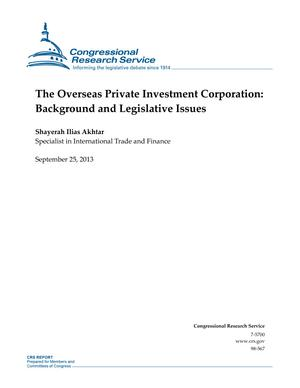 The Overseas Private Investment Corporation: Background and Legislative Issues