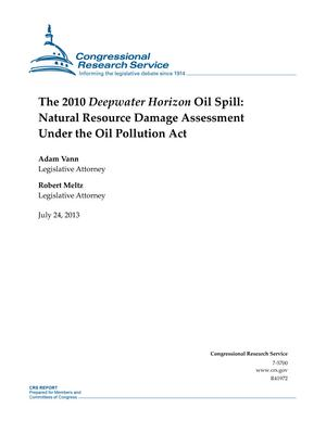 The 2010 Deepwater Horizon Oil Spill: Natural Resource Damage Assessment Under the Oil Pollution Act