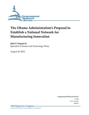The Obama Administration's Proposal to Establish a National Network for Manufacturing Innovation