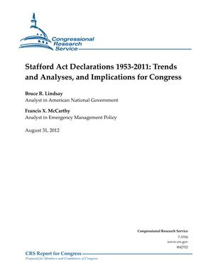Stafford Act Declarations 1953-2011: Trends and Analyses, and Implications for Congress