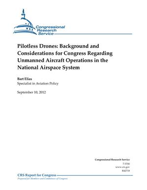 Pilotless Drones: Background and Considerations for Congress Regarding Unmanned Aircraft Operations in the National Airspace System