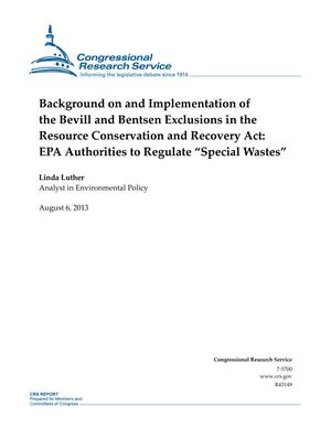 "Background on and Implementation of the Bevill and Bentsen Exclusions in the Resource Conservation and Recovery Act: EPA Authorities to Regulate ""Special Wastes"""