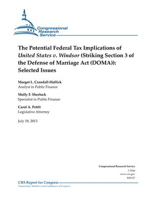 The Potential Federal Tax Implications of United States v. Windsor (Striking Section 3 of the Defense of Marriage Act (DOMA)): Selected Issues