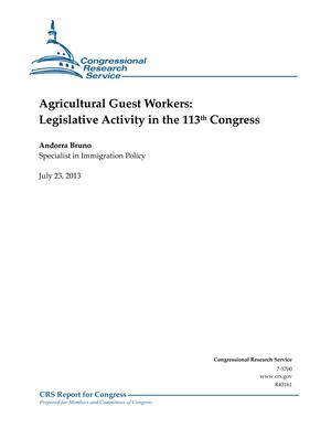 Agricultural Guest Workers: Legislative Activity in the 113th Congress