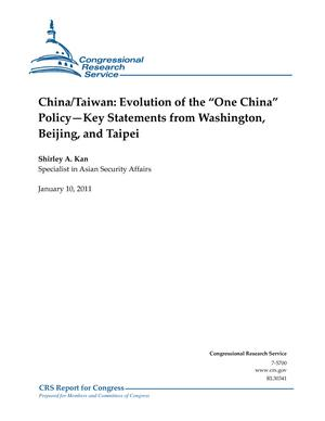 "China/Taiwan: Evolution of the ""One China"" Policy --Key Statements from Washington, Beijing, and Taipei"