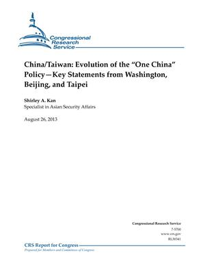 "China/Taiwan: Evolution of the ""One China"" Policy--Key Statements from Washington, Beijing, and Taipei"