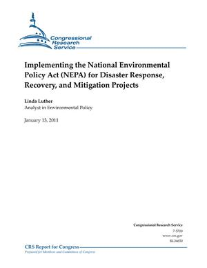 Implementing the National Environmental Policy Act (NEPA) for Disaster Response, Recovery, and Mitigation Projects