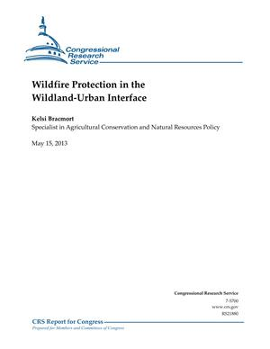 Wildfire Protection in the Wildland-Urban Interface