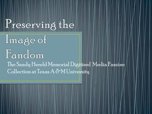 Primary view of object titled 'Preserving the Image of Fandom: The Sandy Hereld Memorial Digitized Media Fanzine Collection at Texas A & M University'.