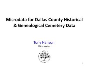Primary view of object titled 'Microdata for Dallas County Historical and Genealogical Cemetery Data'.