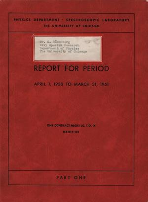 Primary view of object titled 'University of Chicago Spectroscopic Laboratory Annual Report: April 1, 1950 - March 31, 1951, Part 1'.