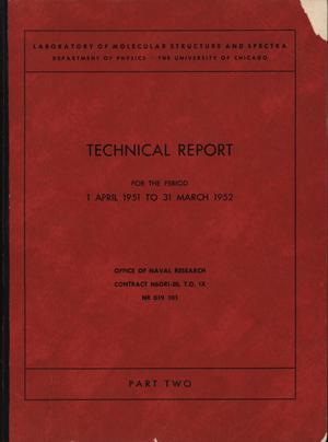 Primary view of object titled 'University of Chicago Laboratory of Molecular Structure and Spectra Technical Report: April 1, 1951 - March 31, 1952, Part 2'.