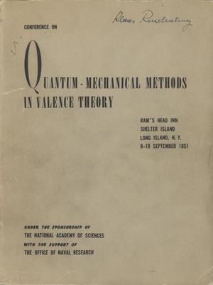 Primary view of object titled 'Conference on Quantum-Mechanical Methods in Valence Theory'.