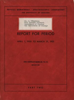 Primary view of object titled 'University of Chicago Spectroscopic Laboratory Annual Report: April 1, 1950 - March 31, 1951, Part 2'.